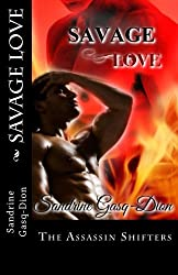 Savage Love: The Assassin Shifters (Volume 23) by Sandrine Gasq-Dion (2014-08-14)