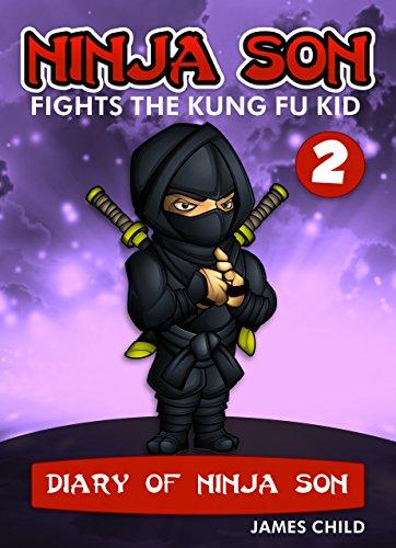 Ninja Son Fights the Kung Fu Kid (Diary of Ninja Son Book 2 ...