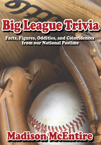 Big League Trivia: Facts, Figures, Oddities, and Coincidences from Our National Pastime (English Edition)