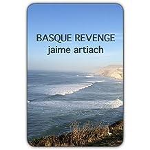 Basque Revenge: Nothing is Black or White (English Edition)