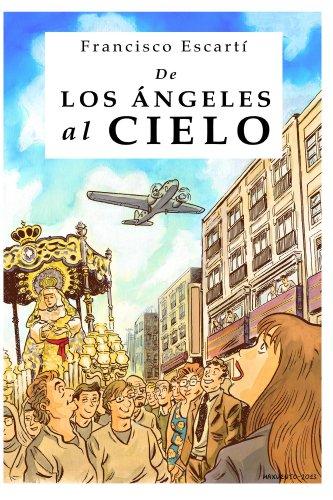De los Angeles al cielo por Francisco Escarti