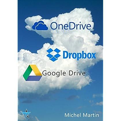 Le cloud enfin expliqué 2e édition: OneDrive, Dropbox et Google Drive