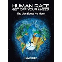 [Human Race Get Off Your Knees: The Lion Sleeps No More] (By: David Icke) [published: May, 2010]