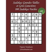 Sudokus Grandes Tailles et Gros Caractères - Niveau Facile - N°2: 100 Sudokus Faciles - Grands Caractères : 36 points