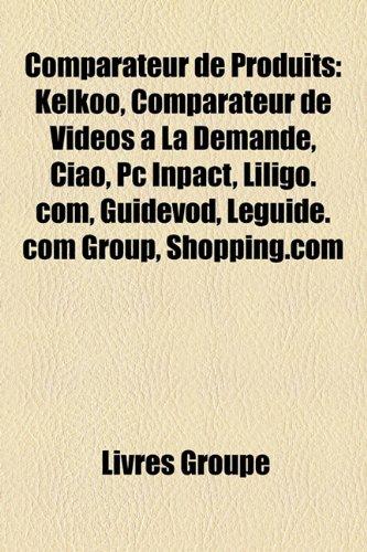comparateur-de-produits-kelkoo-comparateur-de-vidos-la-demande-ciao-pc-inpact-liligocom-guidevod-leg
