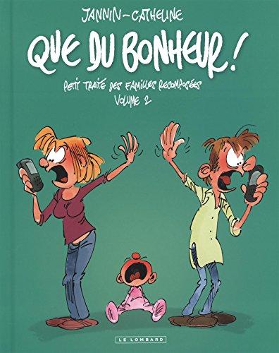 Intégrale Que du bonheur - tome 2 - Que du bonheur - Petit traité des familles recomposées - volume 2