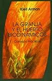 Granja Y El Huerto Biodinamico, La - Consejos Practicos -