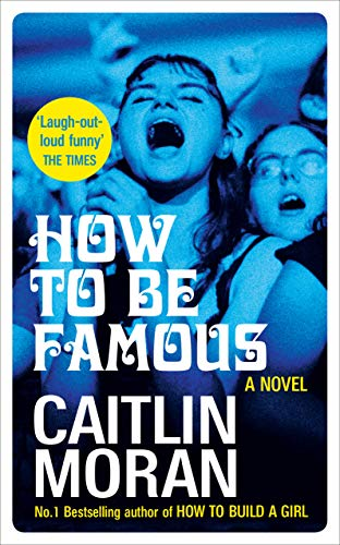 How to be Famous (English Edition) por Caitlin Moran
