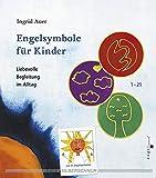 Engelsymbole für Kinder. Liebevolle Begleitung im Alltag - Ingrid Auer, Carmen Auer