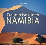 Traumreise durch Namibia - Klaus G. Förg