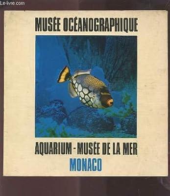 Musee Oceanographique - Aquarium Musee De La Mer Monaco.