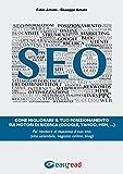SEO: Come migliorare il tuo posizionamento sui motori di ricerca (Google, Yahoo, Msn, ...), Fai rendere al massimo il tuo sito (sito aziendale, negozio online, blog)