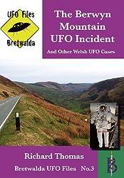 The Berwyn Mountain UFO Incident (Bretwalda UFO Files)