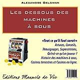 Telecharger Livres Les Dessous des Machines a Sous (PDF,EPUB,MOBI) gratuits en Francaise