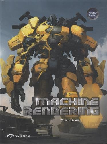Machine Rendering. The Art Of Machine Rendering In The West, Japan And China (Fantasy+ Specials)