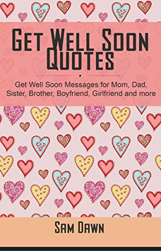 Get Well Soon Quotes Get Well Soon Messages For Mom Dad Sister