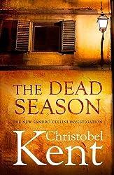 The Dead Season (Sandro Cellini 3) by Christobel Kent (2013-02-01)
