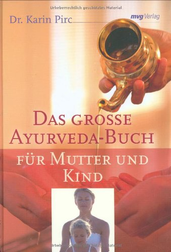 Das große Ayurveda-Buch für Mutter und Kind (MVG Verlag bei Redline)
