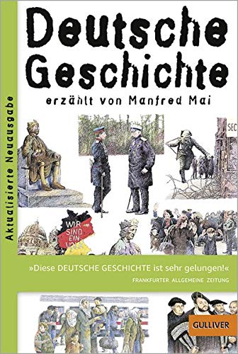 Deutsche Geschichte: erzählt von Manfred Mai (Gulliver)