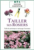 Tailler ses rosiers