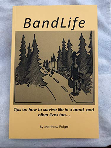 BandLife : Tips On How To Survive Life in a Band, and other lives too... (English Edition)