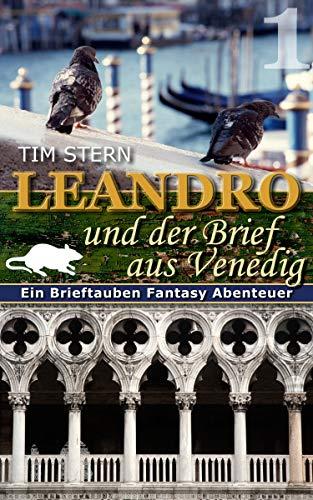 Leandro und der Brief aus Venedig: Ein Brieftauben Fantasy Abenteuer