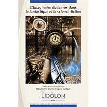 Eidôlon, N° 91 : L'imaginaire du temps dans le fantastique et la science fiction