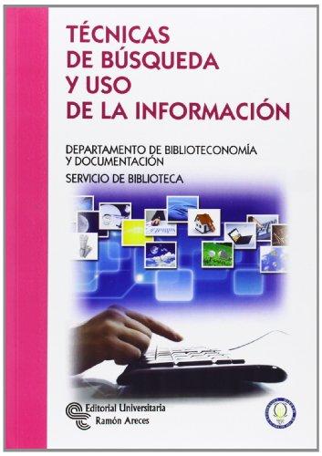 Técnicas de búsqueda y uso de la información (Manuales) por Ana R. Pacios Lozano