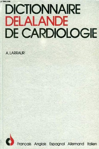 Dictionnaire delalande de cardiologie, 5 langues