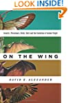 On the Wing: Insects, Pterosaurs, Bir...