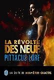 Lorien Legacies (Tome 3) - La révolte des Neuf