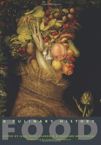 Food: A Culinary History (European Perspectives: A Series in Social Thought & Cultural Criticism (Paperback)) European Food
