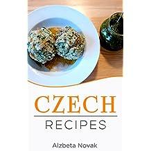 Czech Recipes: 48 of The Best Czech Recipes from a Real Czech Grandma: Authentic Czech Food All In a Comprehensive Czech Cookbook (Czech Recipes, Czech Cuisine, Czech Cookbook) (English Edition)