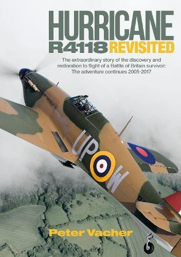 hurricane-r4118-revisited-the-extraordinary-story-of-the-discovery-and-restoration-to-flight-of-a-ba