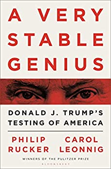 A Very Stable Genius: Donald J. Trump's Testing of America (English Edition) van [Leonnig, Carol D., Rucker, Philip]