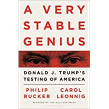 A Very Stable Genius: Donald J. Trump\'s Testing of America (English Edition)