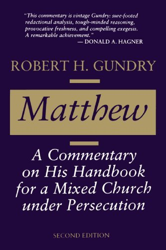 matthew-a-commentary-on-his-handbook-for-a-mixed-church-under-persecution-by-robert-h-gundry-1995-10