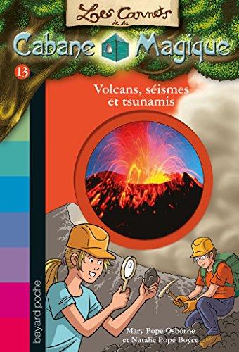 Les carnets de la cabane magique, Tome 13 : Volcans et tsunamis