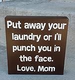 Claude16Poe Wood Sign Plaque riporre la biancheria o Ill punch you in the Face Love MOM box Sign lavanderia lavanderia humor
