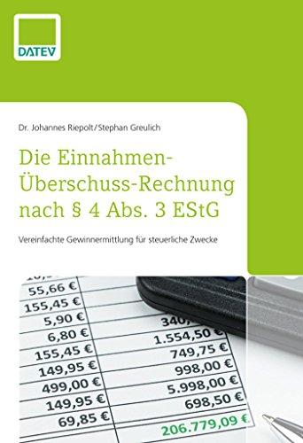 Die Einnahmen-Überschuss-Rechnung nach § 4 Abs. 3 EStG - Fachbuch: Vereinfachte Gewinnermittlung für steuerliche Zwecke, Steuern