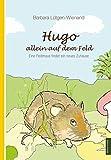 Hugo - allein auf dem Feld: Eine Feldmaus findet ein