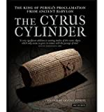 [( The Cyrus Cylinder: The Great Persian Edict from Babylon )] [by: Irving L. Finkel] [Mar-2013]