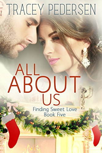 All About Us: Finding Sweet Love (Finding Sweet Love Series Book 5) (English Edition)