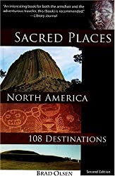 Sacred Places, North America: 108 Destinations (Sacred Places: 108 Destinations)