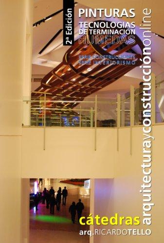 Pinturas. Tecnologías de terminación húmedas. 2° Edición (Cátedras Arquitectura y Construcción online. Serie Construcciones y Serie Interiorismo nº 26)