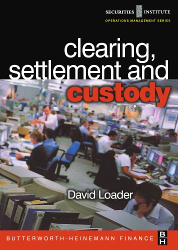 Clearing, Settlement and Custody (Operations Management Series (Securities Institute).) (Loader-serie)