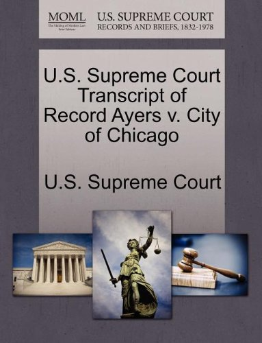 U.S. Supreme Court Transcript of Record Ayers v. City of Chicago