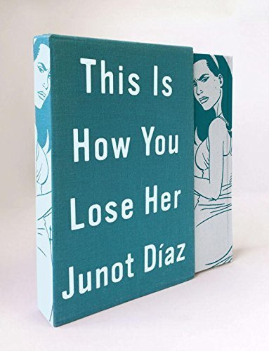 This Is How You Lose Her Deluxe Edition by Diaz, Junot (2013) Hardcover