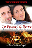 To Protect & Serve: A Contemporary Christian Romance Novel (The Courage Series, Book 1) (English Edition)