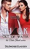 Shark Out Of Water (Date Shark Series Book 2)